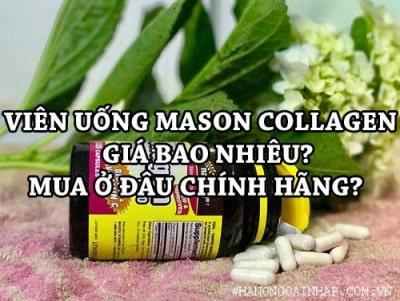 Viên uống Mason Collagen giá bao nhiêu? Mua ở đâu chính hãng?