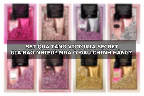 Set quà tặng Victoria Secret giá bao nhiêu? Mua ở đâu chính hãng?