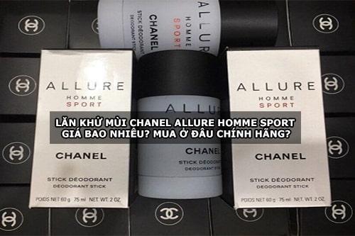 Lăn khử mùi Chanel Allure Homme Sport giá bao nhiêu? Mua ở đâu chính hãng?