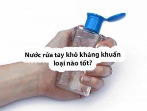 Nước rửa tay khô kháng khuẩn loại nào tốt-1